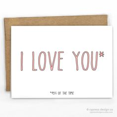 Love You...95% of the Time Love Card