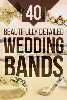 40 Beautiful Wedding Bands That Are To Die For