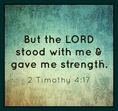 """Bible Verse About Strength:""""But the Lord stood with me and strengthened me so that the message might be preached fully through me and that all the Gentiles might hear. Also I was delivered out of the mouth of the lion. Prayer Quotes, Bible Verses Quotes, Bible Scriptures, Spiritual Quotes, Faith Quotes, Bible Quotations, Healing Scriptures, Healing Quotes, Heart Quotes"""