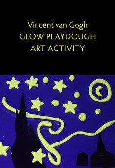 Introduce small children to Vincent van Gogh through this glowing playdough art activity!