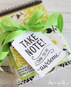 """""""Take note, I think you are awesome"""" free printable gift tag for teacher appreciation week or end of school gift idea. #print #teacher #gift skiptomylou.org"""