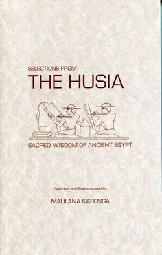 Selections from The Husia: Sacred Wisdom of Ancient Egypt