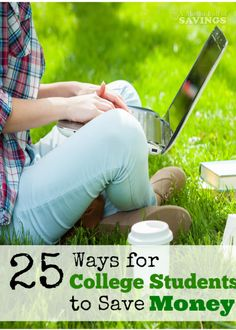 25 Ways for College Students to Save MoneyF