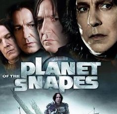 Planet of the Snapes!
