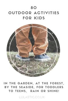 80 unique, mostly free, amazingly fun outdoor activities for kids from toddlers to teens. Come and get inspired to get outside, rain or shine!