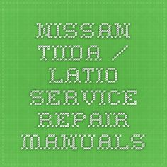 Nissan Tiida / Latio Service Repair Manuals