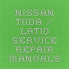 Nissan Tiida / Latio Service Repair Manuals