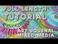 "Studio Time 16 - ""I am A-OK!'' mixed media art journal tutorial (full length!) - YouTube"