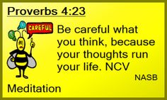 """CLICK MEMLOK.COM vBible memory Proverbs 4:23 """"Be careful what you think..."""" One of thousands of scripture memory verses at MemLok.com Get them all only $29.95  #MemLok.com #biblememory #scripturememory"""