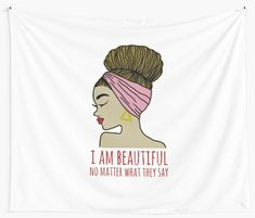 """""""I Am Beautiful"""" Wall Tapestry by I Am Beautiful, Beautiful Inside And Out, Tapestry Design, Wall Tapestry, Textile Prints, Textiles, Thing 1, Set You Free, Sell Your Art"""