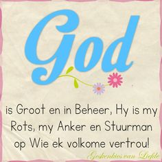 God Is, Classroom Expectations, Afrikaanse Quotes, Faith Hope Love, Religious Quotes, True Words, Encouragement, Prayers, Bible