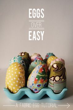 the cutest fabric easter eggs (a project i did with my mama)