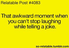 All the time :)