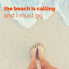 the beach is calling and I must go! To see more  adventure and ocean quotes, click on this pic!