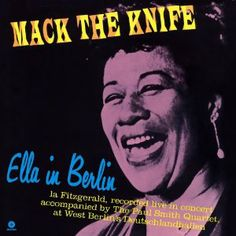 Ella Fitzgerald, Ella in Berlin -Mack the Knife