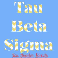 Tau Beta Sigma for greater bands CUTE!!