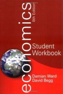 Economics Student Workbook. Damian Ward, David Begg , 978-0077107802, Damian Ward, McGraw-Hill; 8th Revised edition edition