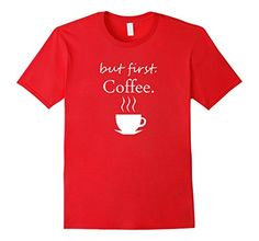 Spuzzo Tee Shirts . Take a look at the awesome t shirts, fashion & joke t-shirts. Cool, trendy & unique men's, women's, kid's tee shirts & coffee mugs avail at Amazon and SpuzzoTeeShirts.com.  but first, Coffee 2XL Red Spuzzo Tee Shirts https://www.amazon.com/dp/B01H2HDVZ4/ref=cm_sw_r_pi_dp_xItBxb24WK1QC