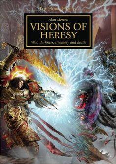 Visions of Heresy (The Horus Heresy): Amazon.es: Alan Merrett: Libros en idiomas extranjeros