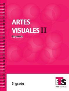 Apuntes 2o. Grado Artes Visuales II  Libro de Texto RIEB 2013-2014