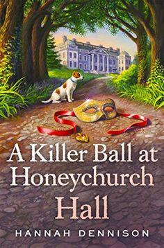 A Killer Ball at Honeychurch Hall by Hannah Dennison 5-3-16