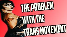 THE PROBLEM WITH THE TRANS MOVEMENT!