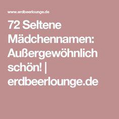 72 Seltene Mädchennamen: Außergewöhnlich schön! | erdbeerlounge.de