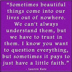 Just have a little faith - Faith Quote