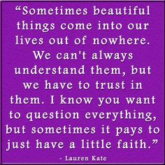 Just have a little faith - Faith Quote