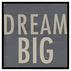 Over the bed? Big Dreams Framed Wall Art