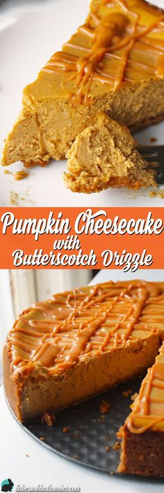 Pumpkin Cheesecake with Butterscotch Drizzle topping from dishesanddustbunnies.com