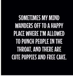 MY MIND WANDERS TO A HAPPY PLACE is a custom made funny top quality sarcastic t-shirt that is great for gift giving or just a little laugh for yourself Great Quotes, Me Quotes, Funny Quotes, Funny Memes, Inspirational Quotes, Quotes To Live By, Memes Humor, Some People Quotes, Just In Case