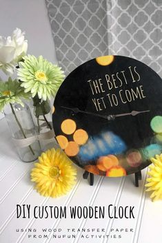 Easy custom DIY wooden clock just in time for day light savings using wood transfer paper!