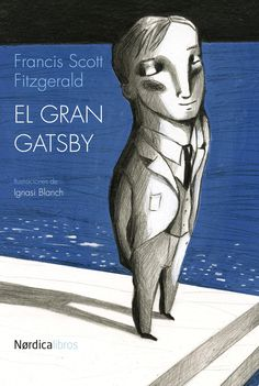 Buy El gran Gatsby by Francis Scott Fitgerald, Ignasi Blanch, José Manuel Álvarez Flórez and Read this Book on Kobo's Free Apps. Discover Kobo's Vast Collection of Ebooks and Audiobooks Today - Over 4 Million Titles! Jay Gatsby, Scott Fitzgerald, Bratislava, Photomontage, The Great Gatsby, Illustrations, Book Lists, Book Lovers, Books To Read