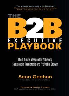 The B2B Executive Playbook: The Ultimate Weapon for Achie... https://www.amazon.com/dp/B005VSIWS8/ref=cm_sw_r_pi_dp_U_x_MaCHAb0N6ZPK9