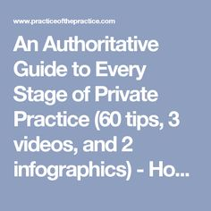 An Authoritative Guide to Every Stage of Private Practice (60 tips, 3 videos, and 2 infographics) - How to Start, Grow, and Scale a Private Practice| Practice of the Practice