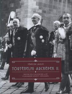 Történelmi arcképek II. : magyar politikusportrék a két világháború közötti időszakból | University Library Service Keto, Medicine