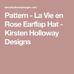 Pattern - La Vie en Rose Earflap Hat - Kirsten Holloway Designs