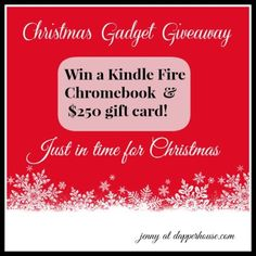 #chromebook #giftcard $250 @Jen At Dapperhouse #kindlefire #giveaway #Christmas #win