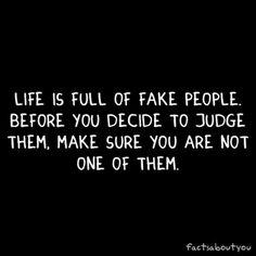 Fake people suck.