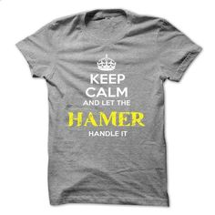 Keep Calm And Let HAMER Handle It - t shirt printing #tshirt bemalen #pullover sweater