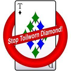 Stop Toilworn Diamond!