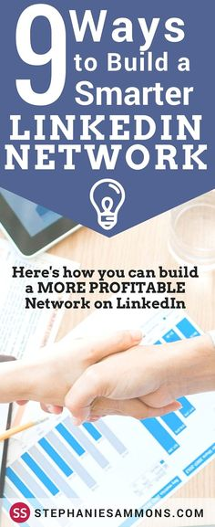 Building a relevant, high quality network of connections on LinkedIn will lead to the right people and opportunities for your business. In this post, I share 9 tips that can help you build a smarter LinkedIn network.