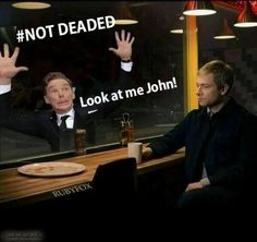 Look at me John! Look! Why arent you looking!