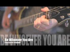 Chad Garber - Be Whoever You Are (Original)