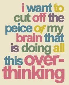 And I Also Want To Turn Off My Brain Than I Can Relax, Breathe A Sigh of Relief, Sleep,,