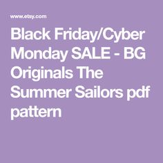 Black Friday/Cyber Monday SALE - BG Originals The Summer Sailors pdf pattern