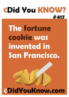 The fortune cookie was invented in San Francisco. http://edidyouknow.com/did-you-know-417/