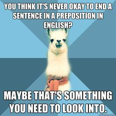 Again making fun of prescriptivists with the final preposition.