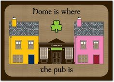 Home is where the pub is. Funny St Patricks Day cards from treat.com